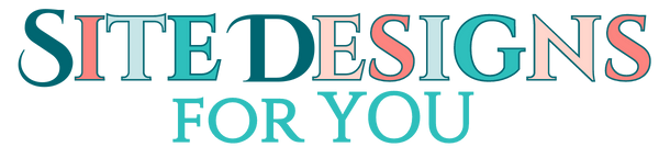 Site Designs for You